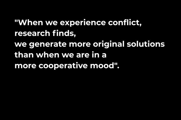 conflict helps creativity